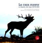LA CAZA MAYOR EN ESPAÑA. DEL SIGLO XIX AL XXI