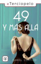 49 Y MÁS ALLÁ...