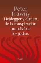 Heidegger y el mito de la conspiración mundial de los judíos (ebook)