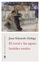 El coral y las aguas; Inútiles totales (ebook)