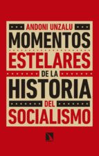 MOMENTOS ESTELARES DE LA HISTORIA DEL SOCIALISMO
