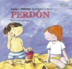 Lucia y Valentín aprenden a decir perdón (ebook)