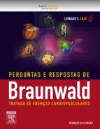 PERGUNTAS E RESPOSTAS BRAUNWALD TRATADO DOENÇAS CARDIOVASCULARES