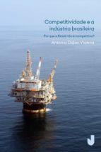 Competitividade e a indústria brasileira - por que o Brasil não é competitivo? (ebook)