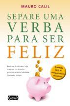 Separe uma verba para ser feliz (ebook)
