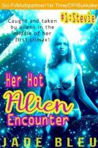Her Hot Alien Encounter #1: Stevie (ebook)
