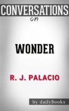 Wonder: by R. J. Palacio | Conversation Starters (ebook)