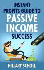 Instant Profits  Guide  To Passive Income Success