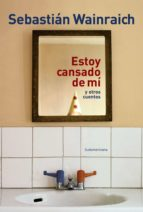 ESTOY CANSADO DE MÍ