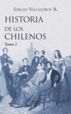 HISTORIA DE LOS CHILENOS. TOMO 1