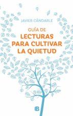 GUÍA DE LECTURAS PARA CULTIVAR LA QUIETUD