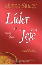 LÍDER O JEFE... USTED DECIDE