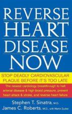 Reverse Heart Disease Now (ebook)