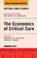 ECONOMICS OF CRITICAL CARE MEDICINE, AN ISSUE OF CRITICAL CARE CLINICS - E-BOOK