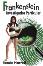 Frankenstein, Investigador Particular (ebook)