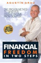 Financial Freedom In Two Steps  The Proven Method To Generate Passive Income From Scratch (ebook)