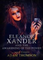 ELEANOR XANDER AND THE AWAKENING OF THE POWER