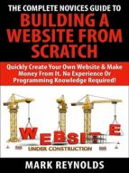 COMPLETE NOVICES GUIDE TO BUILDING A WEBSITE FROM SCRATCH