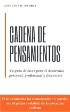 CADENA DE PENSAMIENTOS: TU GUÍA DE CITAS PARA EL DESARROLLO PERSONAL, PROFESIONAL Y FINANCIERO