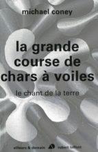 LA GRANDE COURSE DE CHARS À VOILES - LE CHANT DE LA TERRE - T1 - NE