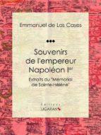 Souvenirs de l'empereur Napoléon Ier (ebook)