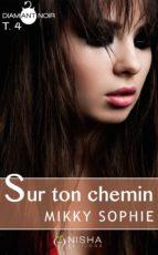 Sur ton chemin - tome 4 (ebook)