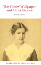 THE YELLOW WALLPAPER: BY CHARLOTTE PERKINS GILMAN: ILLUSTRATED
