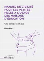 Manuel de civilité pour les petites filles à l'usage des maisons d'éducation (ebook)