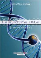 Le syndrôme U.G.A. (ebook)