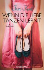 Wenn die Liebe tanzen lernt (ebook)