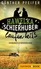 HAWELKA & SCHIERHUBER LAUFEN HEIß