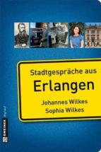 Stadtgespräche aus Erlangen (ebook)