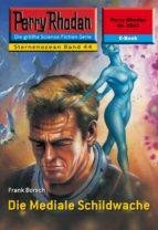 Perry Rhodan 2243: Die Mediale Schildwache (ebook)