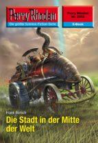 Perry Rhodan 2553: Die Stadt in der Mitte der Welt (ebook)