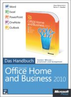 Microsoft Office Home and Business 2010 - Das Handbuch: Word, Excel, PowerPoint, Outlook, OneNote (ebook)