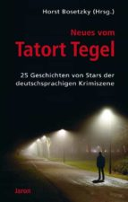 Neues vom Tatort Tegel (ebook)