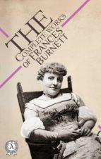 THE COMPLETE WORKS OF FRANCES BURNETT