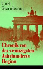 Chronik von des zwanzigsten Jahrhunderts Beginn (Vollständige Ausgabe)