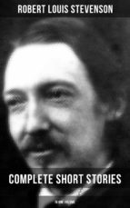 Robert Louis Stevenson: Complete Short Stories in One Volume (ebook)