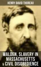 Walden, Slavery in Massachusetts & Civil Disobedience (ebook)