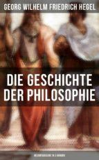 Die Geschichte der Philosophie - Gesamtausgabe in 3 Bänden (ebook)