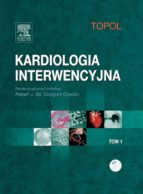 KARDIOLOGIA INTERWENCYJNA. TOM 1