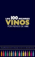 Los 100 mejores vinos por menos de 10 euros, 2018 (ebook)