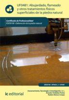 Abujardado, flameado y otros tratamientos físicos superficiales de la piedra natural. IEXD0108