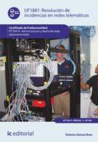 Resolución de incidencias en redes telemáticas. IFCT0410