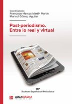 POST-PERIODISMO. ENTRE LO REAL Y VIRTUAL