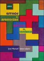 Estilos de aprendizaje y métodos de enseñanza (ebook)