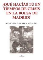 ¿Qué hacías tu en tiempos de crisis en la bolsa de Madrid?
