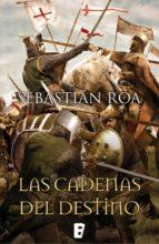 Las cadenas del destino (Trilogía Almohade 3) (ebook)