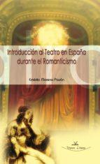 INTRODUCCIÓN AL TEATRO ESPAÑOL DURANTE EL ROMÁNTICISMO TEORÍA Y ACTIVIDADES PARA EL AULA